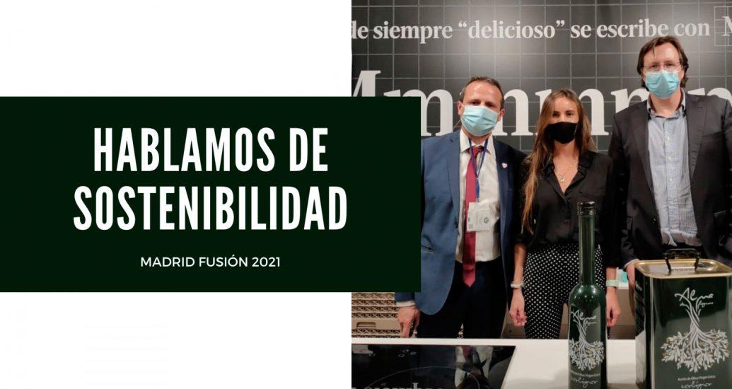 HABLAMOS DE SOSTENIBILIDAD EN MADRID FUSIÓN 2021